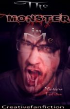 The Monster in Me (Markiplier Fanfiction) by CreativeFanfiction