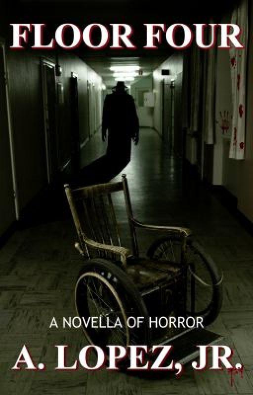 """Floor Four"" - A Novella of Horror (Haunted) by ALJunior"