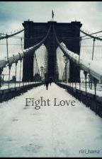Fight Love (Sequel Romance Billionaire) by riri_hamz