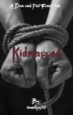 Kidnapped~{a Dan and Phil Fanficton} by howellpastel
