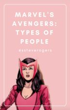 Marvel's Avengers: Types of People by ssteverogers