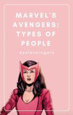 Marvel's Avengers: Types of People by ssteverogers