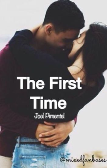 The First Time // Joel Pimentel