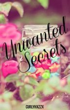 Unwanted Secrets (Sequel to Rich Love) by curlyhxzzx