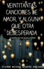Veintitantas Canciones De Amor, y Alguna Que Otra Desesperada. by victorcito1234