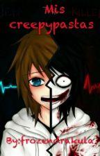Mis Creepypastas by frozendrakula