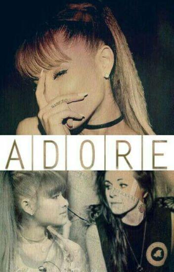 Adore. (Ariana Grande y tú) G!P