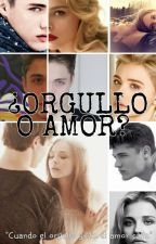 ¿ORGULLO O AMOR? by Milee210998