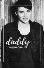daddy || d.h { slow updates } by mytaebae