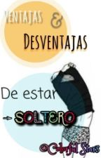 Ventajas Y Desventajas De Estar Soltero by ColorfulStars