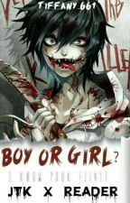 Boy Or Girl? (Jeff The Killer x Reader) by cutfani661