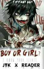 Boy Or Girl? (Jeff The Killer x Reader) by cutfani661