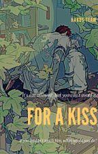 For a Kiss [KagaKuro] by Champiipandy