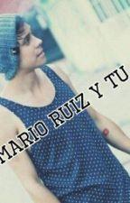 Mario Ruiz Y Tu  by liz-AC