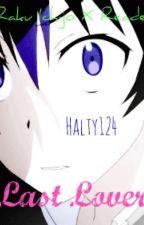 Last Lover | Raku X Female Reader *Slow Update + UNEDITED* by Halty124