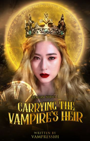 Carrying the Vampire's Heir [UNEDITED]