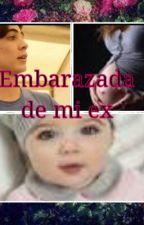Embarazada de mi Ex by jenifer_nohemi