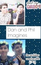 Dan and Phil Imagines  by IAmLiteralMemeTrash