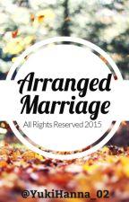 Arrange Marriage by YukiHanna_02