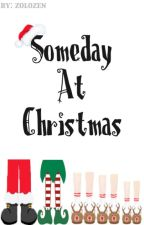 Someday At Christmas (ONE SHOT) by zolozen