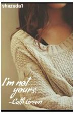 I'm Not Yours. by shazada1