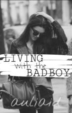 Living with the bad boy by aulxyz