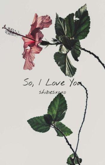 So, I Love You