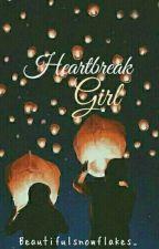 Heartbreak Girl by beautifulsnowflakes_