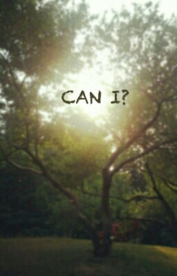 CAN I?