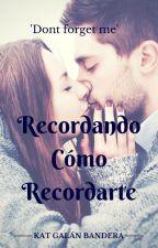 Recordando Cómo Recordarte [SL2] by KatGalanBandera