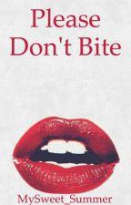 Please Don't Bite by MySweet_Summer