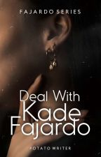 Deal With Kade Fajardo by liliana_aria