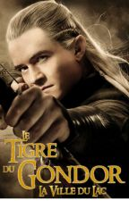 Le Tigre du Gondor - Tome I : La Ville du Lac by yayajane1310