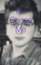 He Chose Me by Mylo_Ann_Raclu_