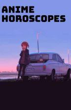 Anime Horoscopes  by LightTheYin