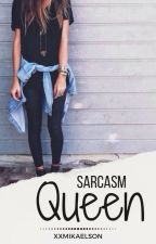 Sarcasm Queen ✉ m.c. ✔ by xxmikaelson