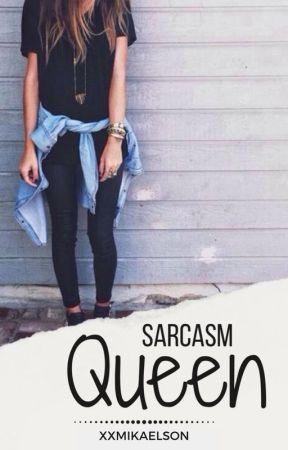 Sarcasm Queen ✉ m.c. ✔ by xmerysalvatorex