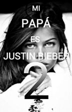 Mi Papá Es Justin Bieber 2 by tumblrlygirl