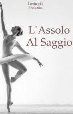 """""""L'Assolo Al Saggio"""" by loving44"""