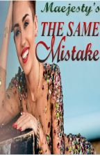 The Same Mistake (completed) by maejesty