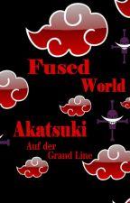 Fused World - Akatsuki auf der Grand Line by xXNisiChanXx