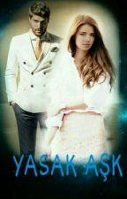 YASAK AŞK by SultanOkcu