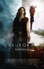 AURORA by AdaliaAlyssa