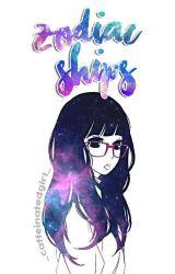 Z O D I A C SHIPS by _caffeinatedgirl_