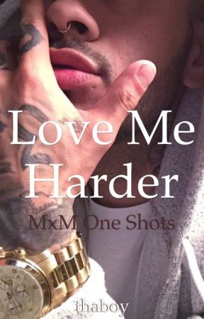Love Me Harder (BxB One Shots) by drowsyboy