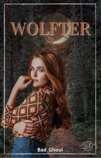 Wolfter [En réécriture] by Bad_Ghoul