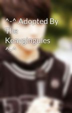 ^-^ Adopted By The Keaygingules ^-^ by Xx_Smile4Life_xX