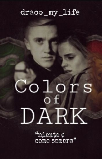 Colors Of Dark ~ Dramione
