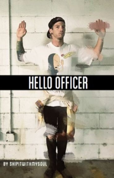 Hello officer » Joshler/tysh