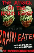 The Attack Of The Brain Eater by Mahmoodayaz